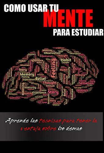 Como Usar Tu Mente para Estudiar eBook: Anel Saenz: Amazon.es ...