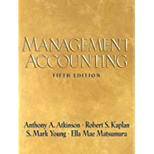 Management Accounting (5th Edition) by Anthony A. Atkinson (2007-05-17)