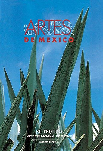 El tequila / Tequila: Arte tradicional de Mexico / Mexico Traditional Art (Artes De Mexico)