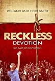 Reckless Devotion: 365 Days of Inspiration