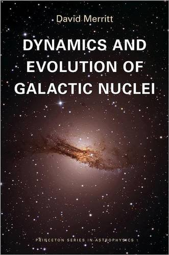 Dynamics and Evolution of Galactic Nuclei (Princeton Series in Astrophysics)