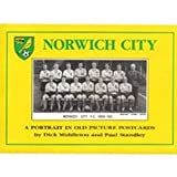 Norwich City : A Portrait in Old Picture Postcards