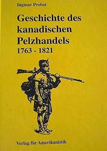 Geschichte des kanadischen Pelzhandels 1763-1821