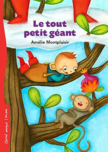 Descargar Libro Le tout petit géant de Amélie Montplaisir