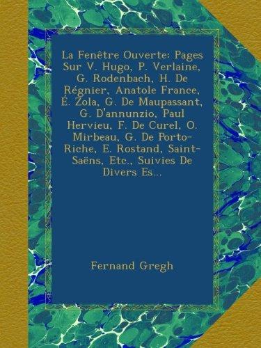 la-fenetre-ouverte-pages-sur-v-hugo-p-verlaine-g-rodenbach-h-de-regnier-anatole-france-e-zola-g-de-m