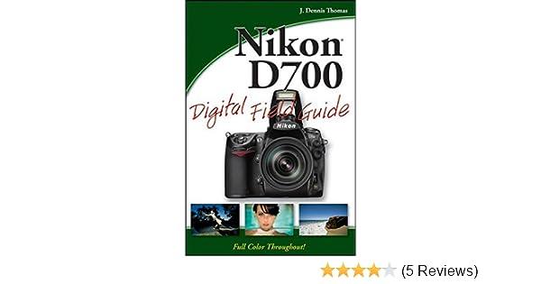 nikon d700 digital field guide amazon co uk j dennis thomas books rh amazon co uk nikon d7000 user manual nikon b700 user manual