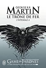 Le trône de fer - L'intégrale, tome 4 de George R. R. Martin