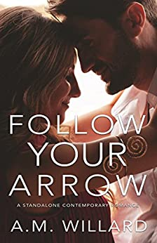 Follow Your Arrow by [Willard, A.M.]