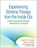 Experiencing Schema Therapy from the Inside Out: A Self-Practice/Self-Reflection Workbook for Therapists (Self-Practice/Self-Reflection Guides for Psychotherapists) (English Edition)...