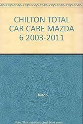 CHILTON TOTAL CAR CARE MAZDA 6 2003-2011