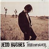 Songtexte von Jedd Hughes - Transcontinental