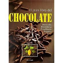 El gran libro del chocolate: Información práctica sobre pastelería, confitería, postres y bebidas. (Gran gourmet)
