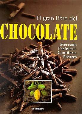 El gran libro del chocolate: Información práctica sobre pastelería,...