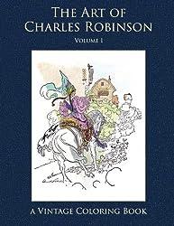 The Art of Charles Robinson Vintage Coloring Book, Volume 1 by Heidi Berthiaume (2015-11-11)