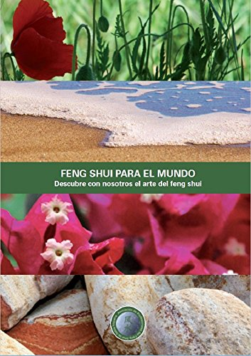 Feng Shui para el mundo: Descubre con nosotros el arte del feng shui (Spanish Edition)