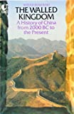 Walled Kingdom: History of China from 2000 B.C. to the Present (Flamingo)
