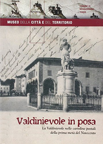 Valdinievole in posa. La Valdinievole nelle cartoline postali della prima met del Novecento