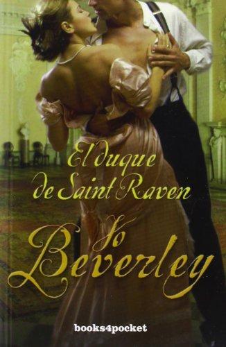 Duque De Saint Raven, El (B4P): 1 (Romántica Histórica) por Jo Beverley