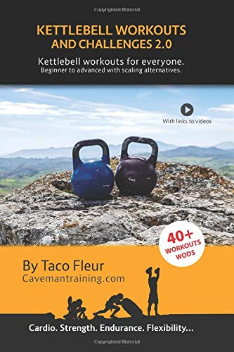 Kettlebell Workouts and Challenges 2.0: Kettlebell workouts for everyone. Beginners to advanced with scaling...