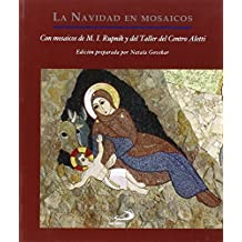 La Navidad en mosaicos: Ilustrado con mosaicos de Marko I. Rupnik y del Taller del Centro Aletti