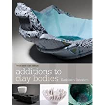 By Kathleen Standen - Additions to Clay Bodies (New Ceramics)