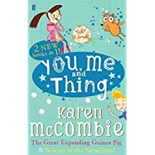 You Me and Thing: The Great Expanding Guinea Pig & Beware of the Snowblobs! (You Me & Thing) by Karen McCombie (2014-01-02)