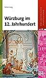 Das bayerische Jahrtausend, Band 2: Würzburg im 12. Jahrhundert - Rainer Leng