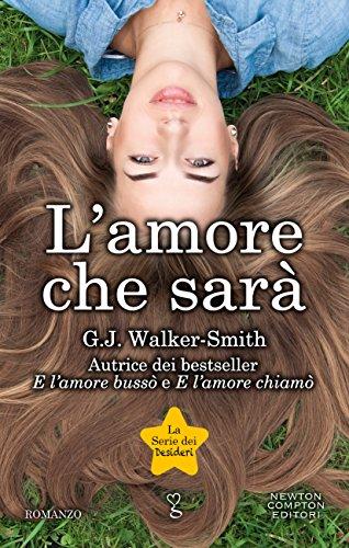 L'amore che sarà (La serie dei desideri Vol. 3) di [Walker-Smith, G.J.]