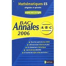 Mathématiques ES obligatoire et spécialité : Annales Bac Sujets non corrigés by Marie-Dominique Danion (2005-08-12)