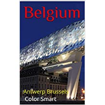 Belgium: Antwerp Brussels (English Edition)