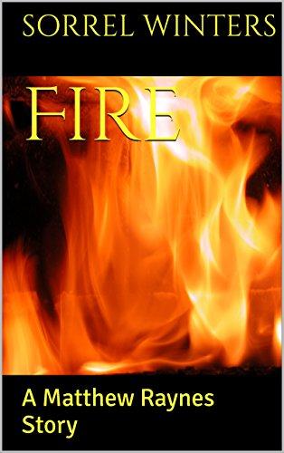 Fire: A Matthew Raynes Story