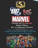Carnet de Coloriage Super Héros DC vs Marvel Comics: Spiderman, Batman, Hulk, DeadPool, Wolverine,: Thor, Avengers, Justice League, Super Women, Flash...