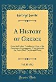 A History of Greece, Vol. 10 of 12: From the Earliest Period to the Close of the Generation Contemporary With Alexander the Great; With Portrait and Plains (Classic Reprint)