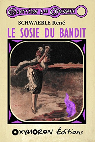 Le sosie du bandit (Les Cadennes) par René Schwaeblé