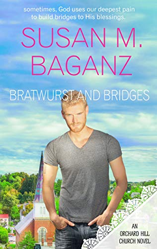 Bratwurst and Bridges (Orchard Hill Church) (English Edition) -