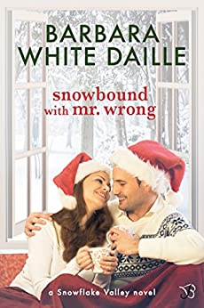 Snowbound with Mr. Wrong (Snowflake Valley) by [Daille, Barbara White]