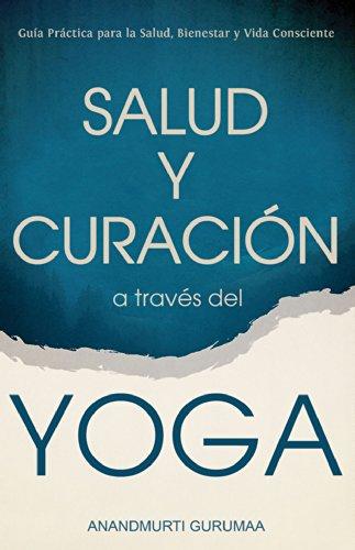 Salud y Curación A través del Yoga