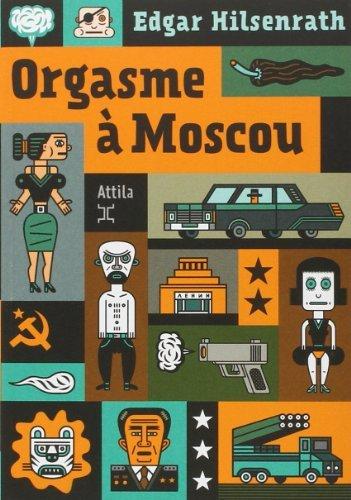 Orgasme à Moscou de Edgar Hilsenrath (4 avril 2013) Broché
