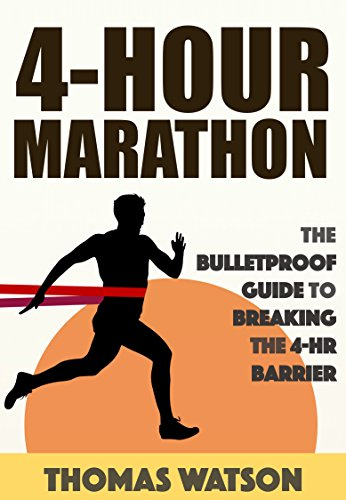 The 4-Hour Marathon: The Bulletproof Guide to Running A Sub 4-Hr Marathon por Thomas Watson