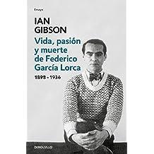 Vida, pasión y muerte de Federico García Lorca (ENSAYO-BIOGRAFÍA, Band 26213)