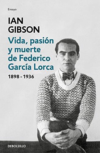 Vida, pasión y muerte de Federico García Lorca (ENSAYO-BIOGRAFÍA)
