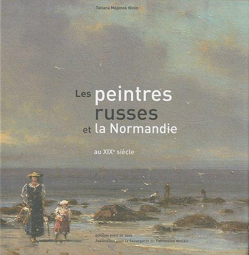 Les peintres russes et la Normandie au XIXe siècle par Tatiana Mojenok