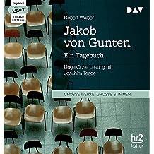 Jakob von Gunten. Ein Tagebuch: Ungekürzte Lesung (1 mp3-CD)