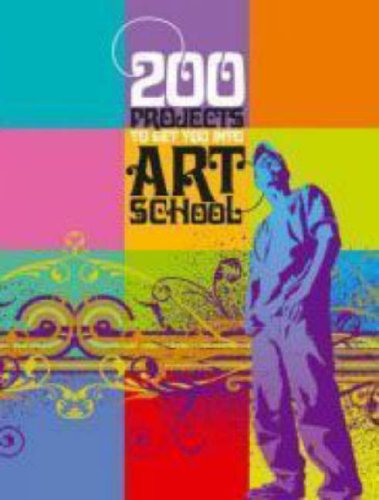 200 Projects to Get You into Art School