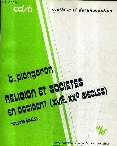 Religion et sociétés en Occident : Recherches françaises et tendances internationales, 1973-1981 (Synthèse et documentation) par Bernard Plongeron