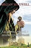 Siempre te encontraré: Serie Las guerreras Maxwell 3 (Bestseller)
