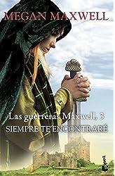 Descargar gratis Siempre te encontraré: Serie Las guerreras Maxwell 3 en .epub, .pdf o .mobi