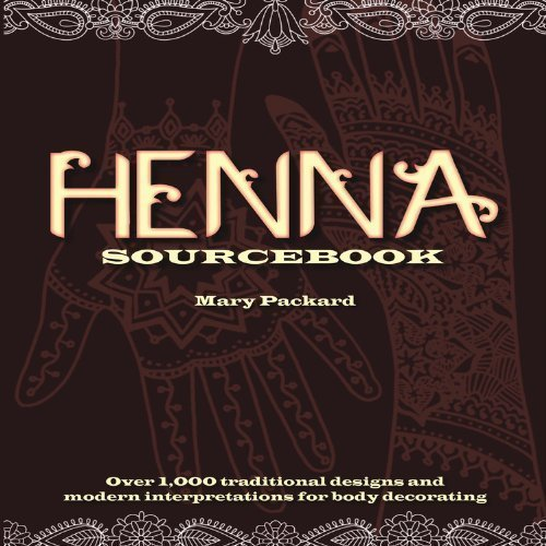 Henna Sourcebook: Over 1,000 Traditional Designs and Modern Interpretations for Body Decorating by Packard, Mary (2012) Paperback