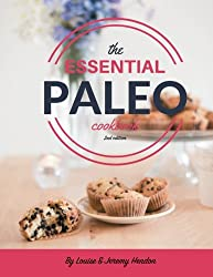 The Essential Paleo Cookbook: Gluten-Free & Paleo Diet Recipes for Healing, Weight Loss, and Fun!