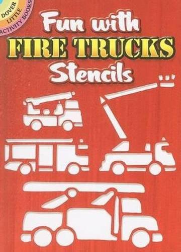 Fun with Fire Trucks Stencils (Dover Stencils)